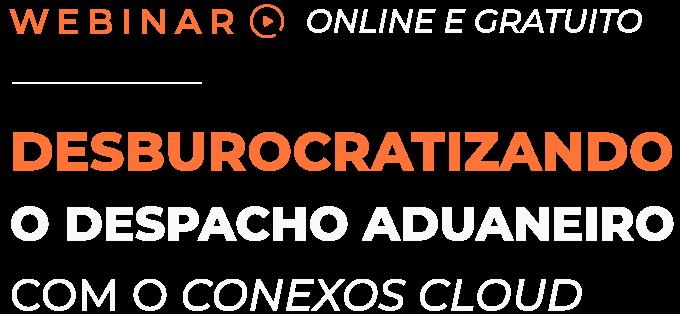 webinar_conexos_despacho_aduaneiro_titulo5